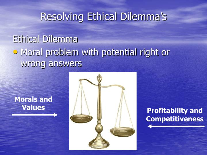 Resolving Ethical Dilemma's