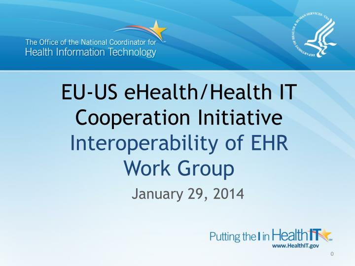 eu us ehealth health it cooperation initiative interoperability of ehr work group