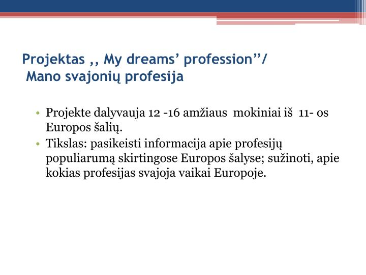 Projektas ,, My dreams' profession''/