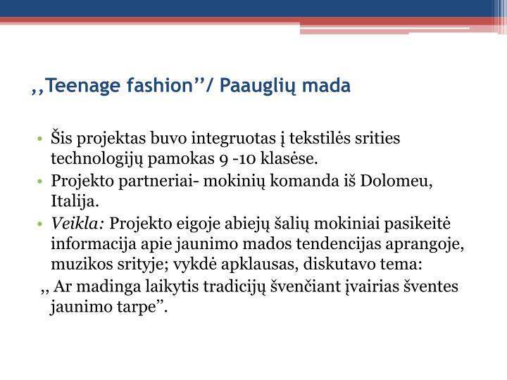 ,,Teenage fashion''/ Paauglių mada