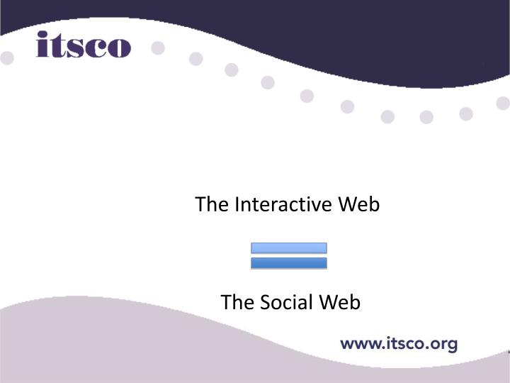 The Interactive Web