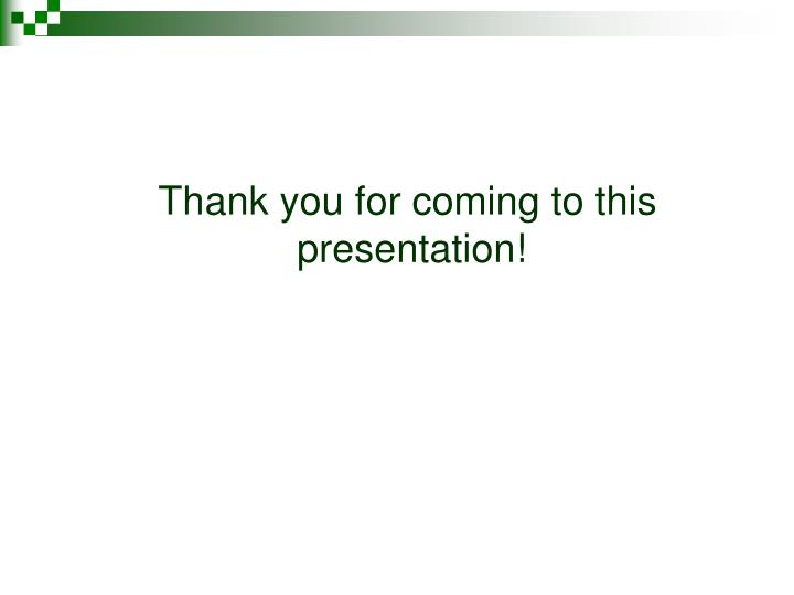 Thank you for coming to this presentation!