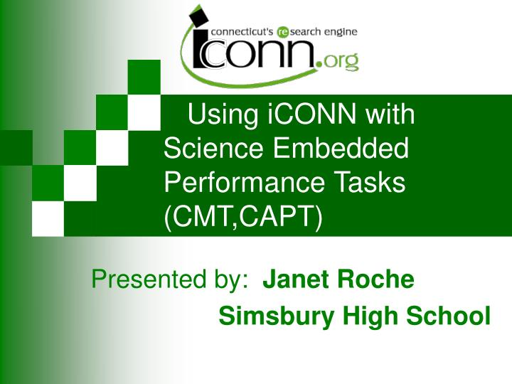 Using iconn with science embedded performance tasks cmt capt