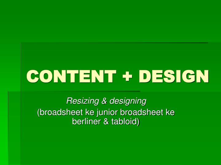 CONTENT + DESIGN