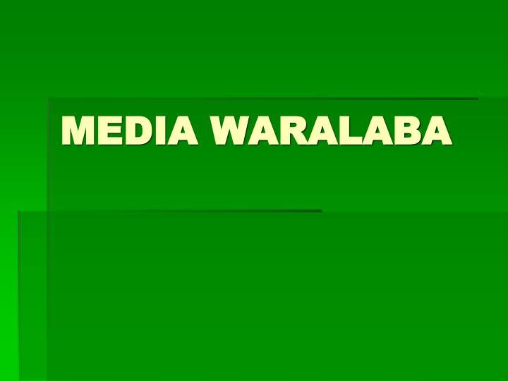 MEDIA WARALABA