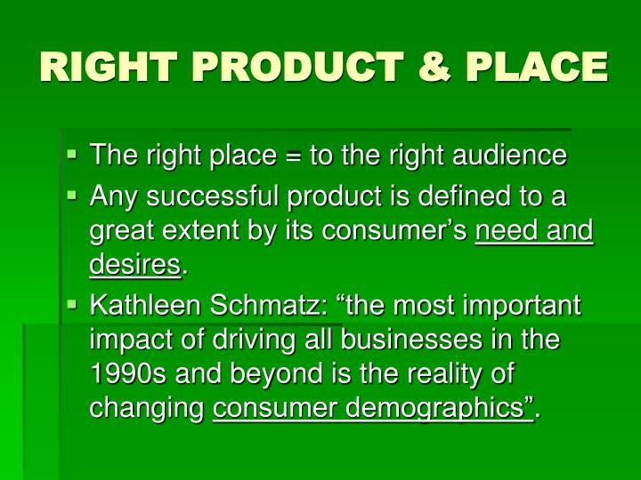 RIGHT PRODUCT & PLACE