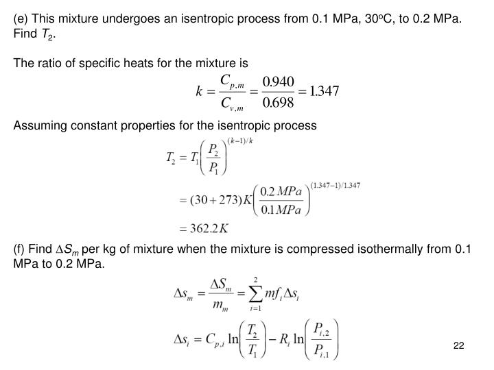(e) This mixture undergoes an isentropic process from 0.1 MPa, 30