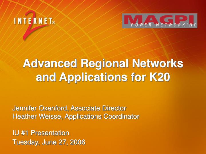 Advanced regional networks and applications for k20