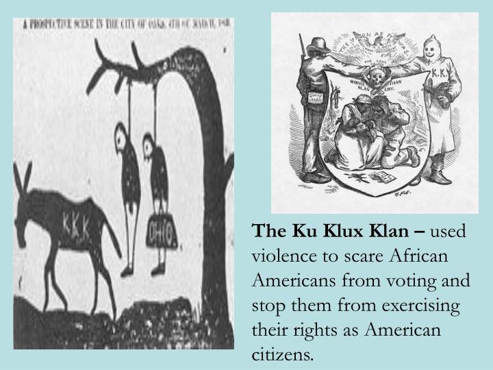 The Ku Klux Klan –