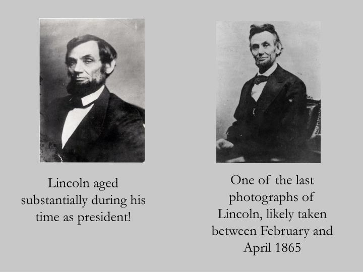 One of the last photographs of Lincoln, likely taken between February and April 1865