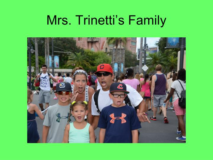 Mrs. Trinetti's Family