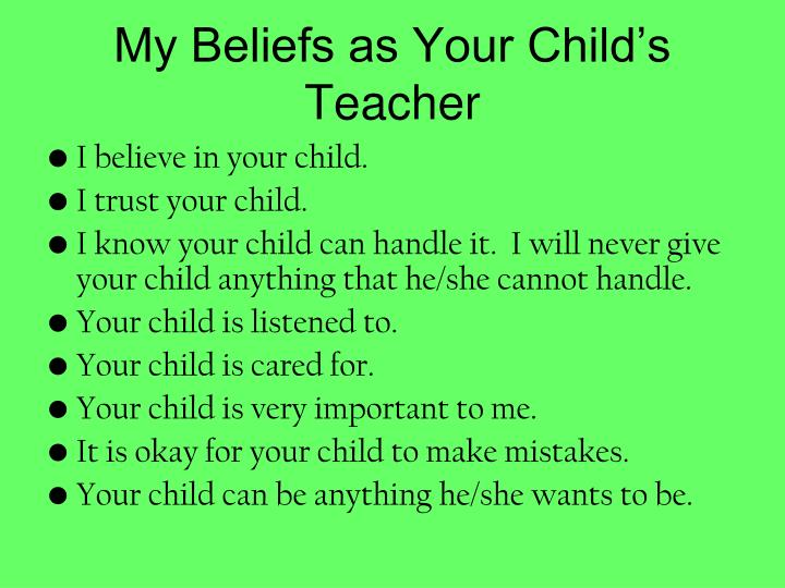 My Beliefs as Your Child's Teacher