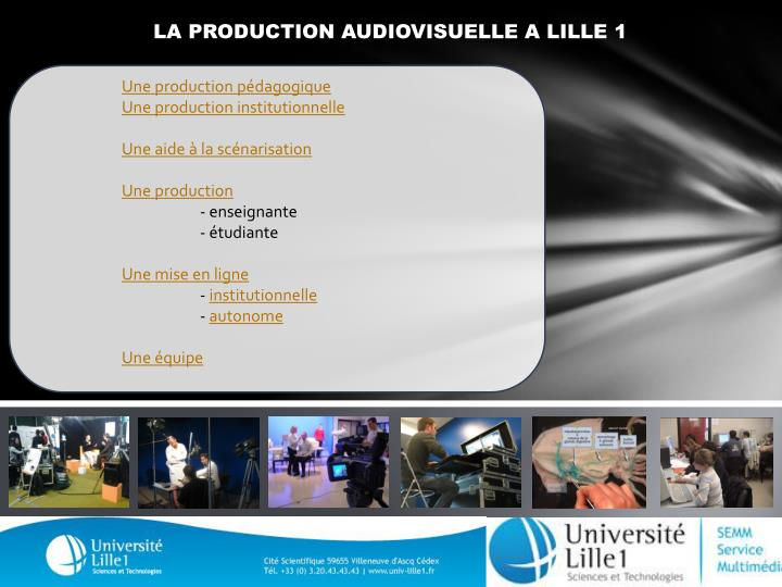 LA PRODUCTION AUDIOVISUELLE A LILLE 1