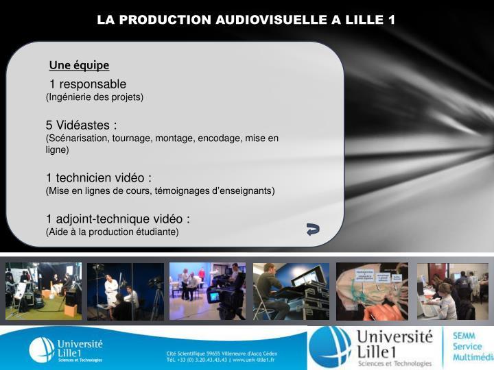 LA PRODUCTION AUDIOVISUELLE A LILLE 1