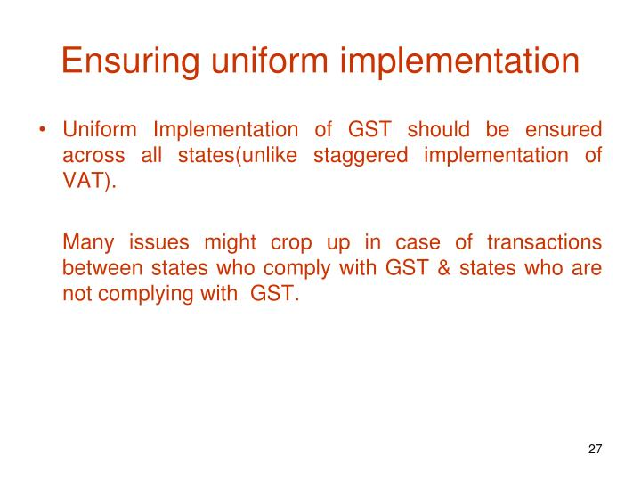 Ensuring uniform implementation