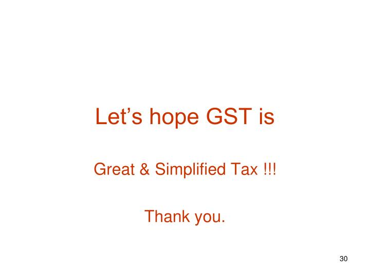 Let's hope GST is