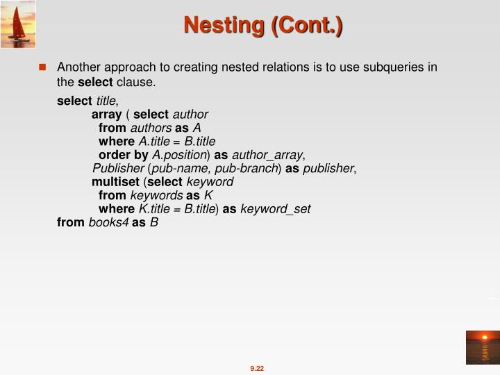 Another approach to creating nested relations is to use subqueries in the