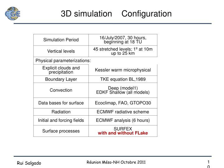 3D simulation    Configuration