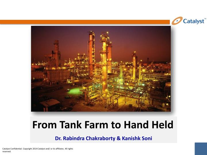 From Tank Farm to Hand Held