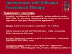 interferences with diffusion transfusion therapy1