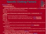 specific clotting factors