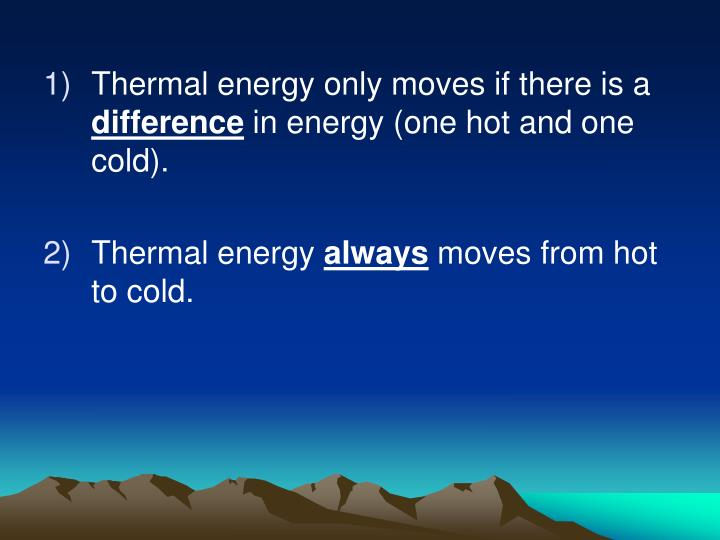 Thermal energy only moves if there is a