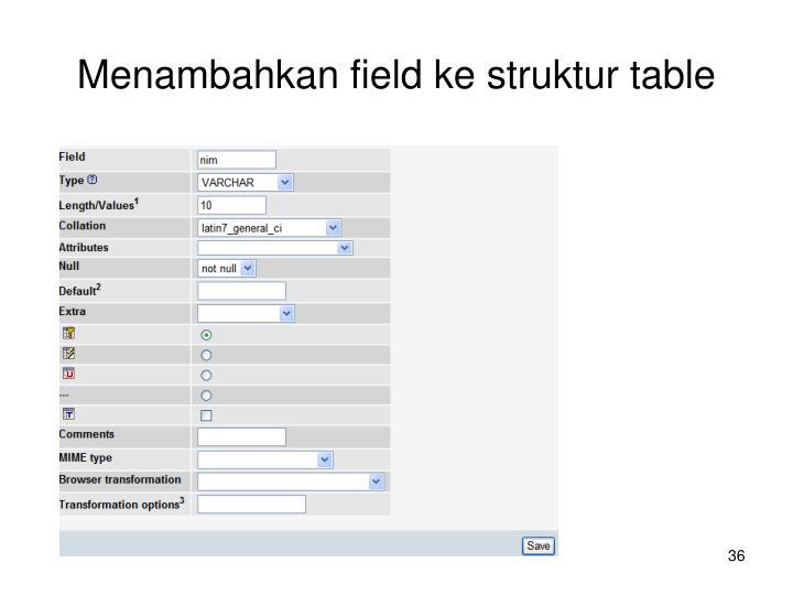 Menambahkan field ke struktur table