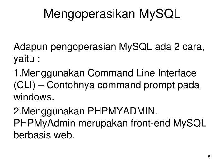 Mengoperasikan MySQL