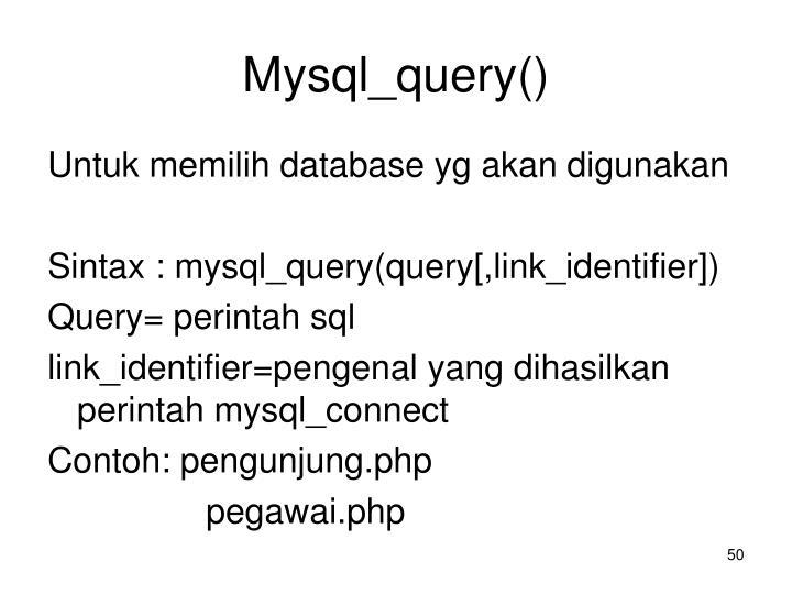 Mysql_query()