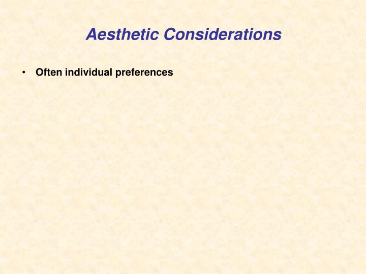Aesthetic Considerations