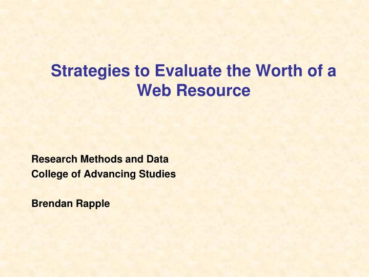 Strategies to evaluate the worth of a web resource