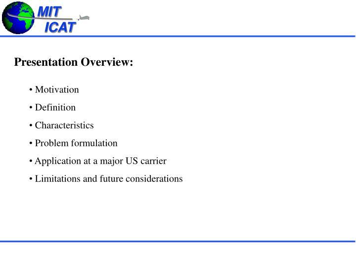 Presentation Overview: