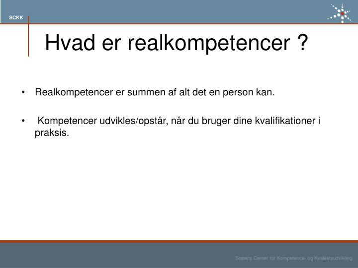 Realkompetencer er summen af alt det en person kan.