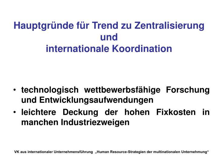 Hauptgründe für Trend zu Zentralisierung und