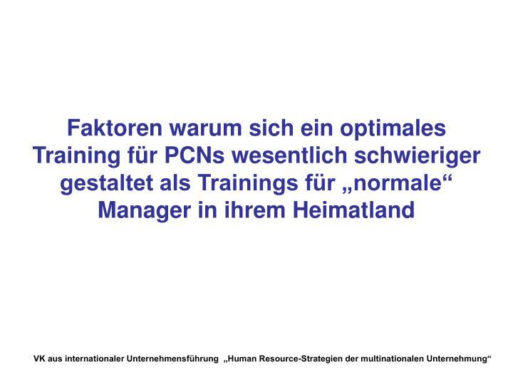 """Faktoren warum sich ein optimales Training für PCNs wesentlich schwieriger gestaltet als Trainings für """"normale"""" Manager in ihrem Heimatland"""