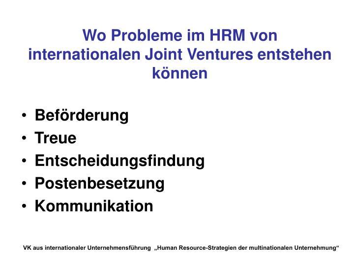 Wo Probleme im HRM von internationalen Joint Ventures entstehen können