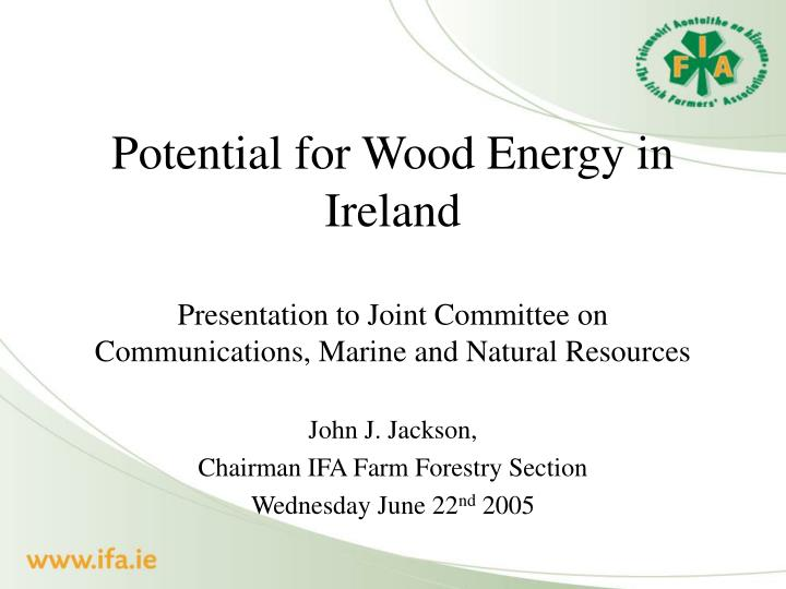 Potential for Wood Energy in Ireland
