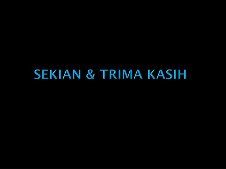 SEKIAN & TRIMA KASIH