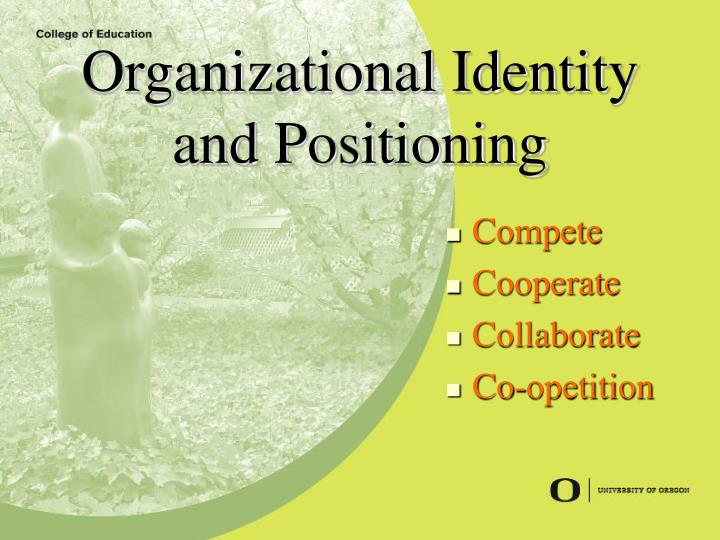 Organizational Identity and Positioning