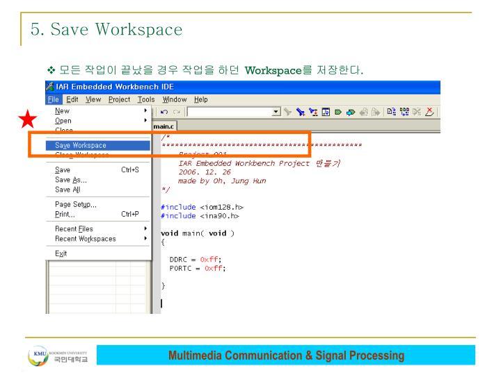 5. Save Workspace