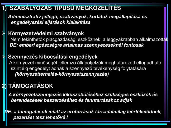SZABÁLYOZÁS TÍPUSÚ MEGKÖZELÍTÉS
