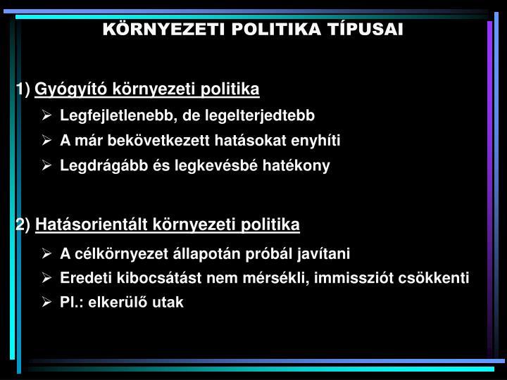 KÖRNYEZETI POLITIKA TÍPUSAI