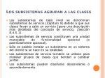 los subsistemas agrupan a las clases1