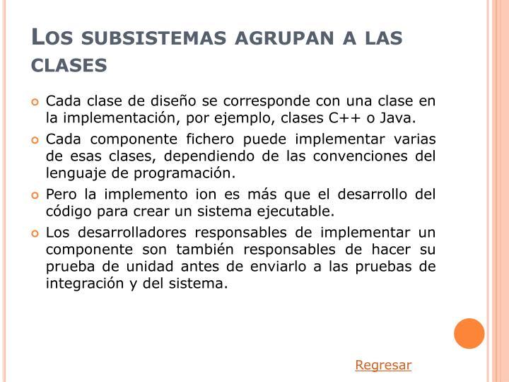 Los subsistemas agrupan a las clases