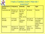 i had a cardiac event how do i exercise