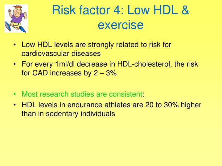 Risk factor 4: Low HDL & exercise