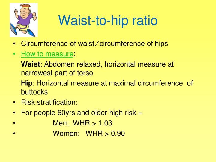 Waist-to-hip ratio