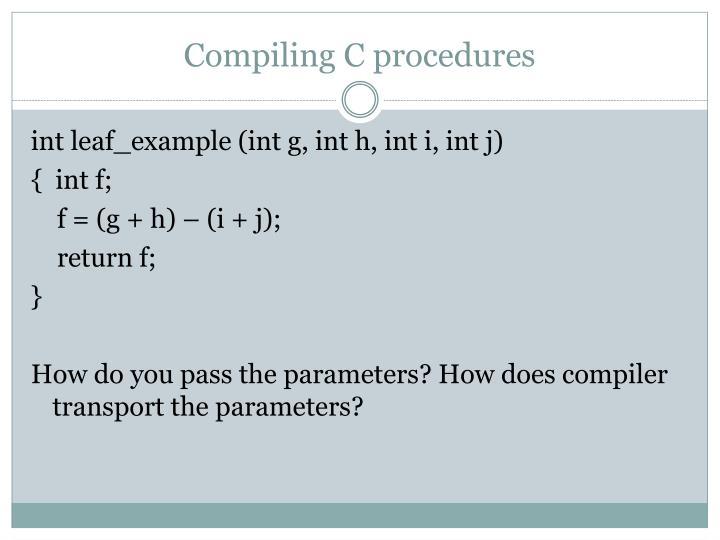 Compiling C procedures