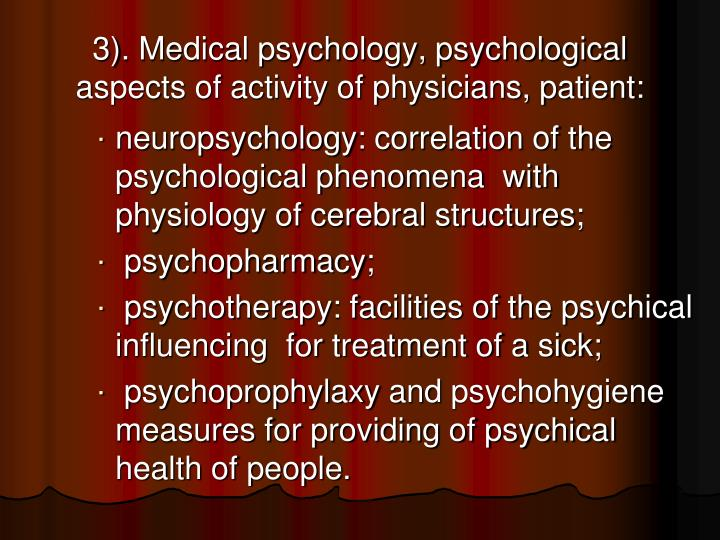 3). Medical psychology, psychological aspects of activity of physicians, patient: