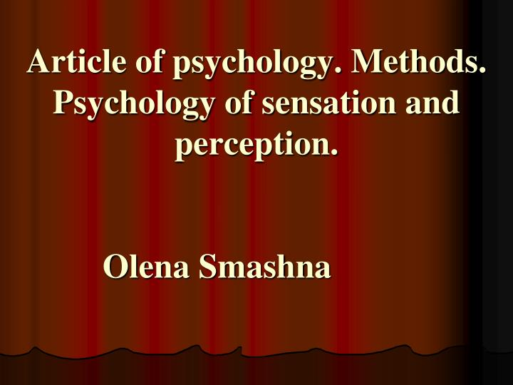 Article of psychology. Methods. Psychology of sensation and perception.